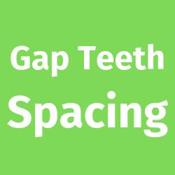 Gap-teeth-spacing